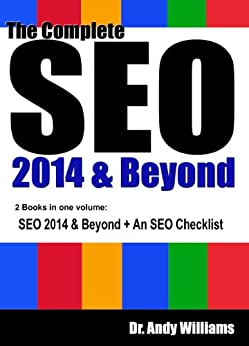 The Complete SEO 2014 & Beyond: SEO 2014 & Beyond + SEO Checklist Bundle by [Williams, Dr. Andy]