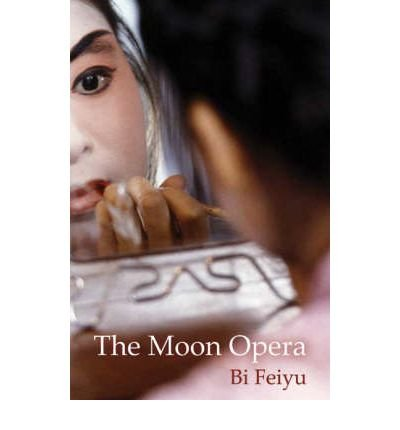 [(The Moon Opera)] [ By (author) Bi Feiyu ] [September, 2007]