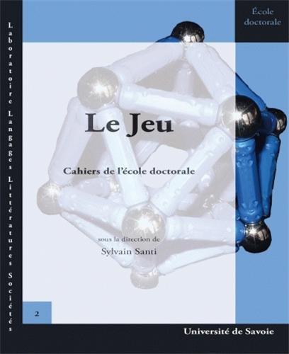 Le jeu : Cahiers de l'école doctorale