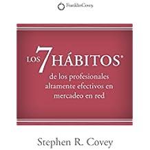 LOS 7 HABITOS: de los profesionales altamente efectivos en mercadeo en red?