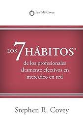 LOS 7 HABITOS®: de los profesionales altamente efectivos en mercadeo en red? (Spanish Edition)