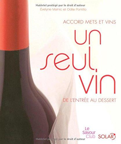Un seul vin de l'entre au dessert : Accord mets et vins