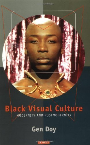 black-visual-culture-modernity-and-post-modernity-by-doy-gen-published-by-i-b-tauris-2000-paperback