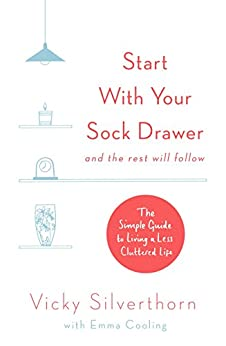 Start with your sock drawer the simple guide to living a for The simple guide to a minimalist life