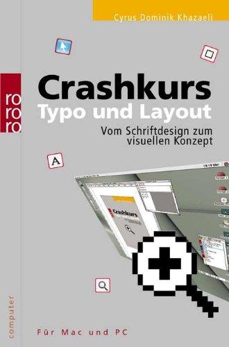Crashkurs Typo und Layout: Vom Schriftdesign zum visuellen Konzept (für Mac und PC) Buch-Cover