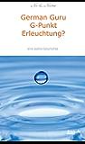 German Guru G-Punkt Erleuchtung?: Eine wahre Geschichte