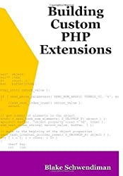 Building Custom PHP Extensions by Blake Schwendiman (2003-09-09)