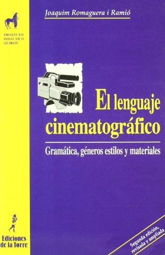 El lenguaje cinematográfico : gramática, género, estilos y materiales por Joaquim Romaguera i Ramió