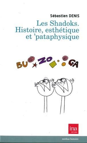 Les Shadoks : Histoire, esthétique et ?pataphysique