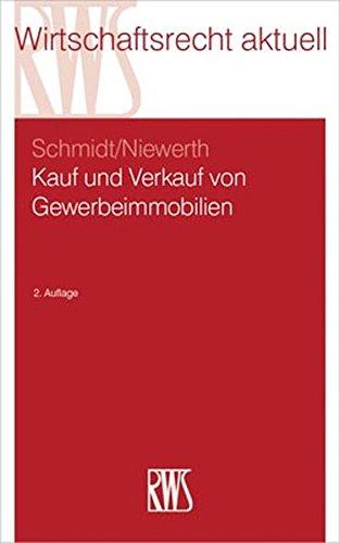 Kauf und Verkauf von Gewerbeimmobilien (RWS-Skript) (Immobilien Verkauf Von)