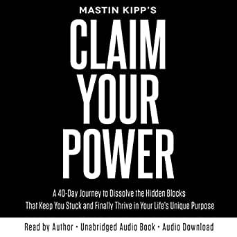 Claim Your Power: A 40-Day Journey to Dissolve the Hidden