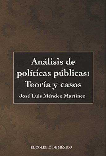 Análisis de políticas públicas: Teoría y casos