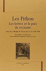 Les Pithou : Les lettres et la paix du royaume, Actes du Colloque de Troyes des 13-15 avril 1998