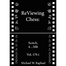 ReViewing Chess: Scotch, 4...Nf6, Vol. 179.1 (ReViewing Chess: Openings) (English Edition)