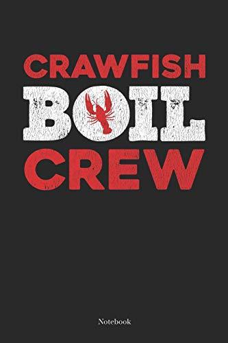 Crawfish Boil Crew: Cajun Crawfish Boil Notebook South Cajun Journal (6 x 9 -120 blank pages)