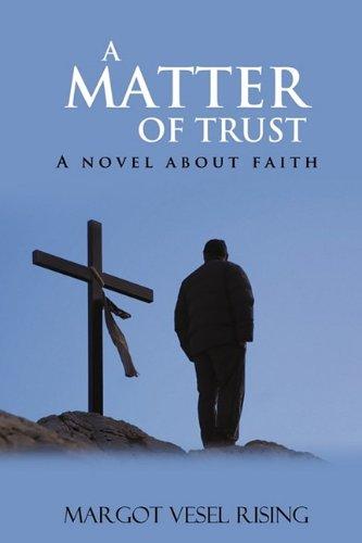 A Matter of Trust: A Novel about Faith