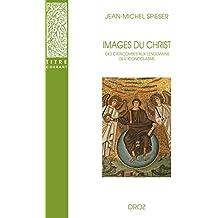 Images du Christ: Des catacombes aux lendemains de l'iconoclasme (Titre courant)