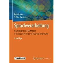 Sprachverarbeitung: Grundlagen und Methoden der Sprachsynthese und Spracherkennung