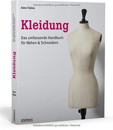 Kleidung: Das umfassende Handbuch für Nähen & Schneidern