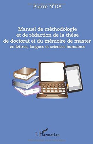 Manuel de méthodologie et de rédaction de la thèse de doctorat et du mémoire de master par Pierre N'da