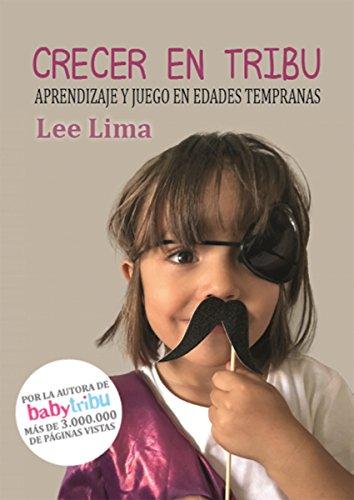 Crecer en tribu: Aprendizaje y Juego a edades tempranas por Lee Lima