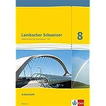Lambacher Schweizer / Arbeitsheft plus Lösungsheft und Lernsoftware 8. Schuljahr: Ausgabe für Hessen G9