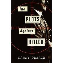 Plots Against Hitler