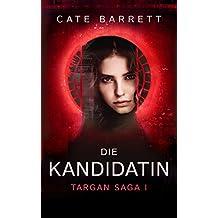 Die Kandidatin. Targan Saga 1