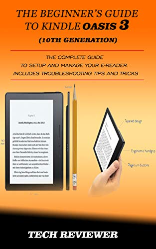 THE BEGINNERS GUIDE TO KINDLE OASIS 3 (10TH GENERATION): The ...