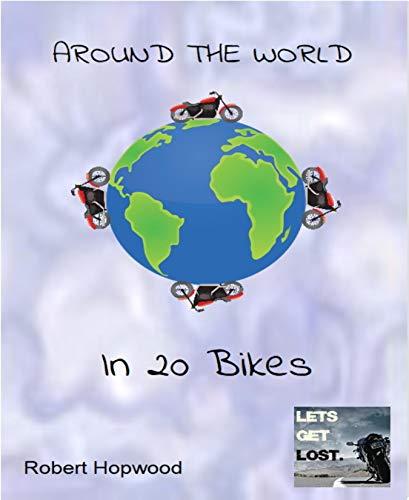 Around the World in 20 Bikes (English Edition)