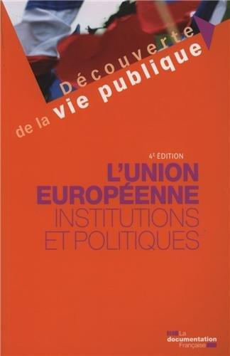 L'Union européenne. Institutions et politiques - 4e édition par Gaillard Marion