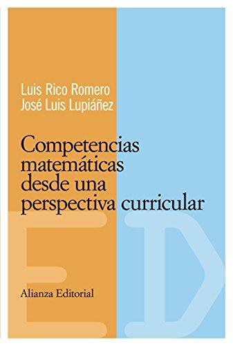 Competencias matemáticas desde una perspectiva curricular (El Libro Universitario - Materiales - Competencias Básicas En Educación) por Luis Rico Romero