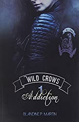 Wild Crows Tome 1 Addiction