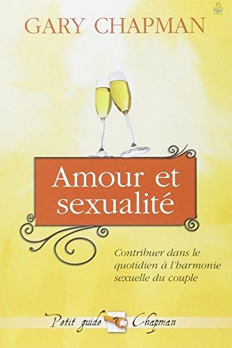 Amour et sexualité par Gary Chapman, James Montille
