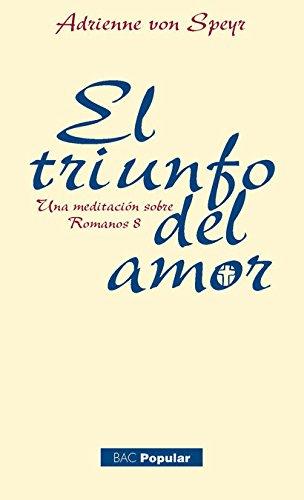 El triunfo del amor: Una meditación sobre Romanos 8 (POPULAR)