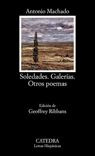 Antonio Machado: Soledades, Galerías, Otros Poemas.