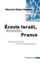 Ecoute Israël, écoute France (Intervention) (French Edition)