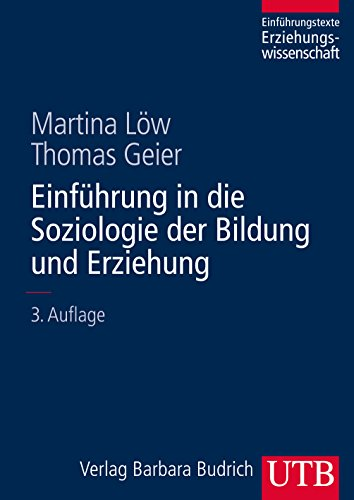 Einführung in die Soziologie der Bildung und Erziehung (Erziehungswissenschaft, Band 8243)