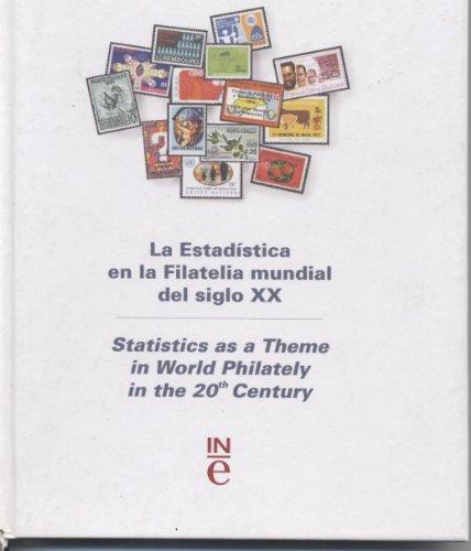 Descargar Libro La estadística en la filatelia mundial del siglo XX = Statistics as a theme in world philately in the 20th century de Instituto Nacional de Estadística