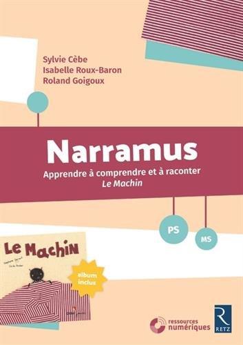 Narramus : Le Machin (+ album et CD-Rom) par Sylvie Cèbe