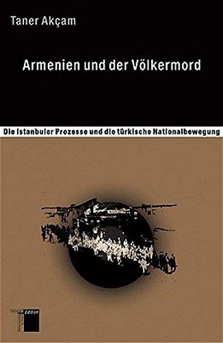 Armenien und der Völkermord: Die Istanbuler Prozesse und die türkische Nationalbewegung