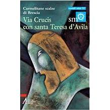 Via crucis con santa Teresa d'Avila (Ascoltare celebrare vivere. Sussidi)
