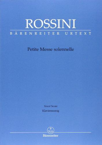 Petite Messe solennelle. Klavierauszug von Andreas Köhs; Mit Vorwort (engl./ital./dt.) par Gioachino Rossini