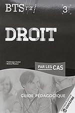 Droit par les cas BTS 1re et 2e années - 3e édition Guide pédagogique de Hélène Thomas