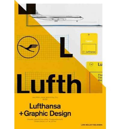 [(A5/05: Lufthansa and Graphic Design: Visual History of an Airline )] [Author: Jens Mller] [Feb-2012]