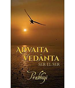Advaita Vedanta: ser el Ser eBook: Prabhuji: Amazon.es ...