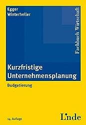 Kurzfristige Unternehmensplanung: Budgetierung