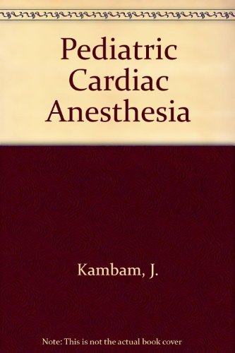 Cardiac Anesthesia for Infants and Children by Kambam, Jay, M.D. (1994) Hardcover