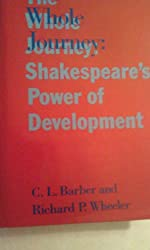 The Whole Journey: Shakespeare's Power of Development