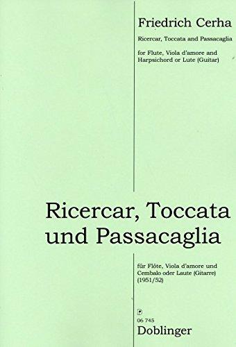 Ricercar, Toccata, Passacaglia - Partitur und Stimmen für Flöte, Viola d'amore, Laute (Gitarre/Cembalo) von Friedrich Cerha